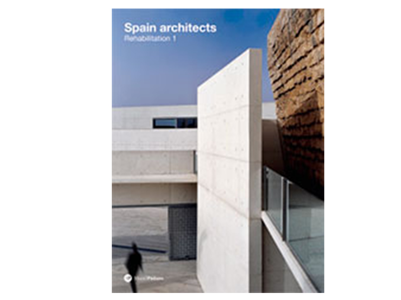 SPAIN ARCHITECTS. REHABILIACION vol 1